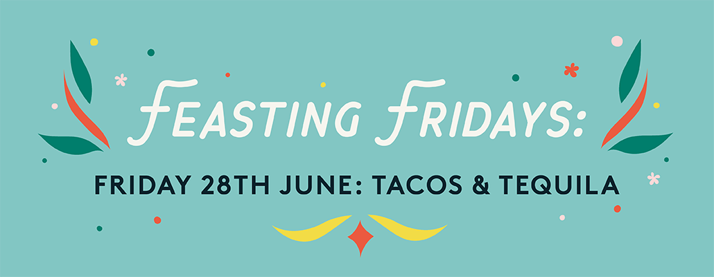 Feasting Fridays: Tacos & Tequila