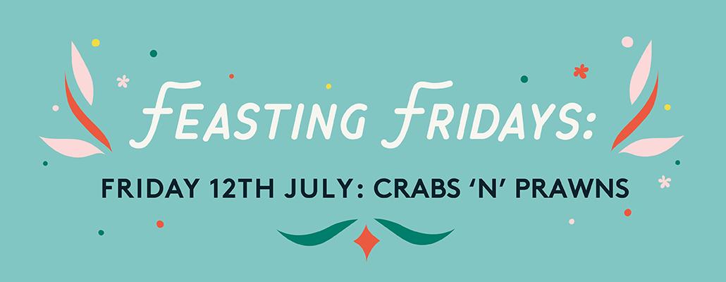 Feasting Fridays: Crabs 'n' Prawns