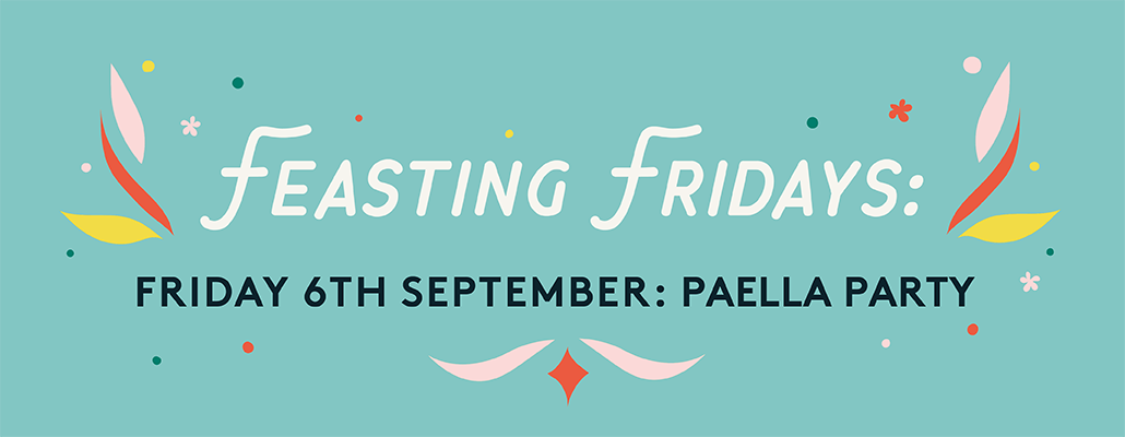 Feasting Fridays: Paella Party